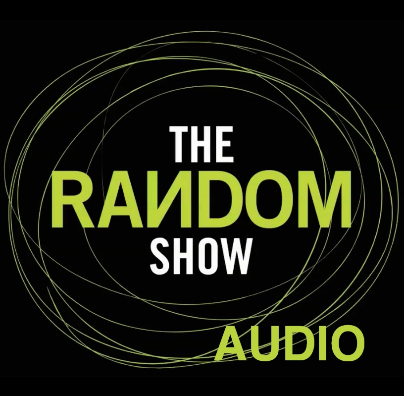 The Random Show Podcast: Audio